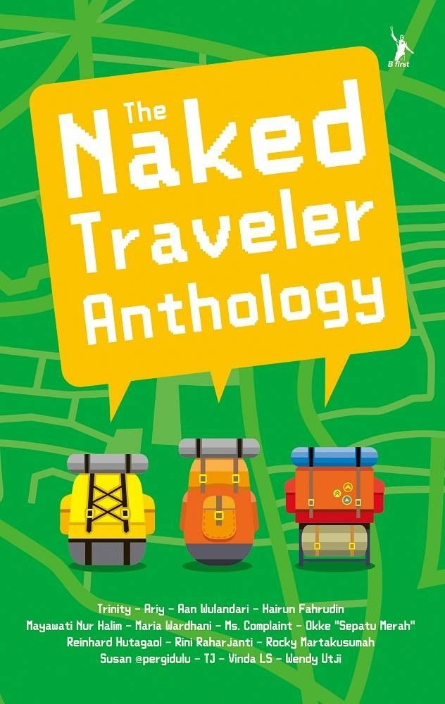 The Naked Traveler Anthology - Bentang Pustaka - 2014